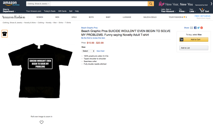 "This screenshot shows a t-shirt with the caption: ""Suicide wouldn't even begin to solve my problems,"" minimalizing those with suicidal urges."