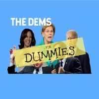 Dems for Dummies: Your Guide to (some of) the 2020 Frontrunners