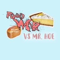 Food War with Mr. Hoe