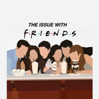 Why 'Friends' is Problematic